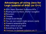 advantages of using java for lego instead of nqc or c
