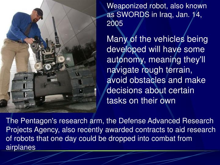 Weaponized robot, also known as SWORDS in Iraq, Jan. 14, 2005