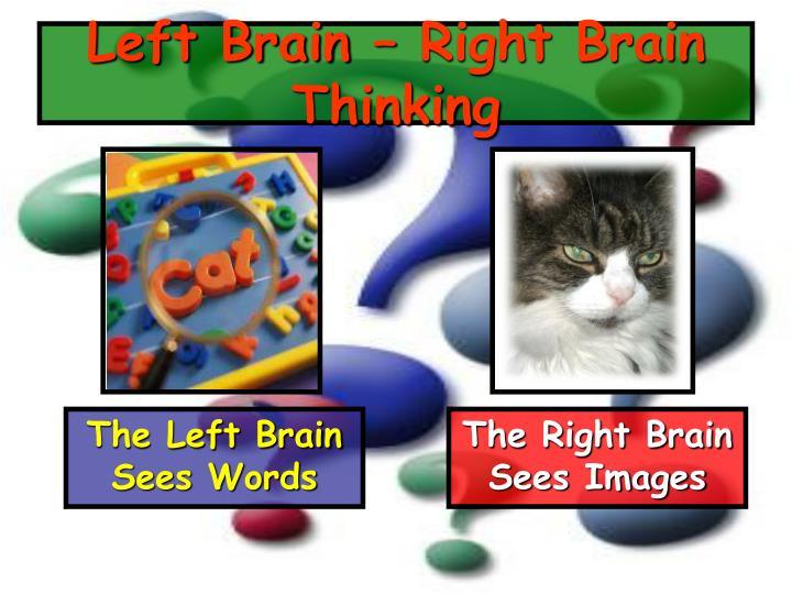 Left Brain – Right Brain Thinking