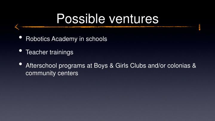 Possible ventures