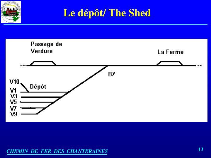 Le dépôt/ The Shed