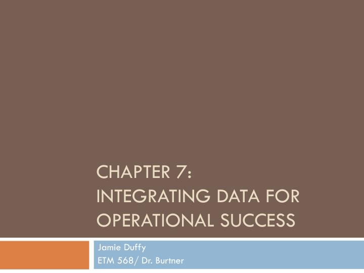 Chapter 7 integrating data for operational success