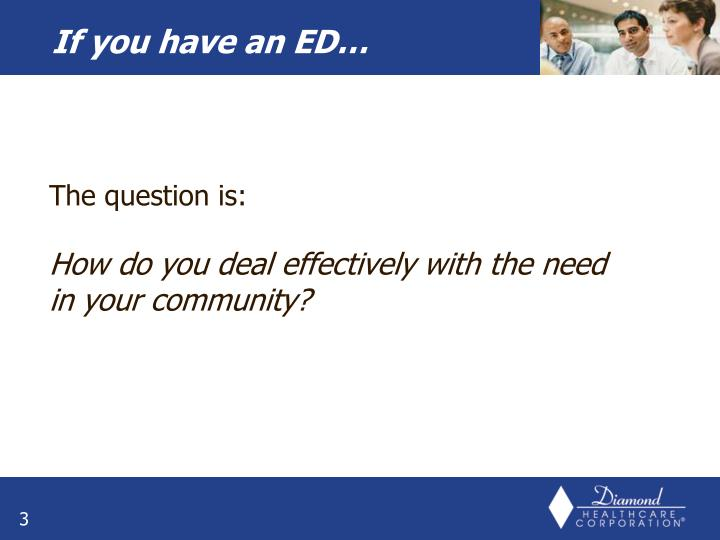 If you have an ED…