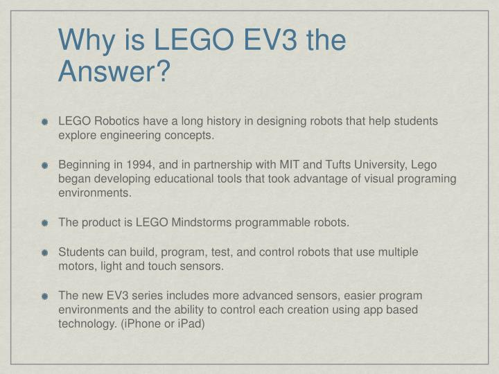 Why is LEGO EV3 the Answer?