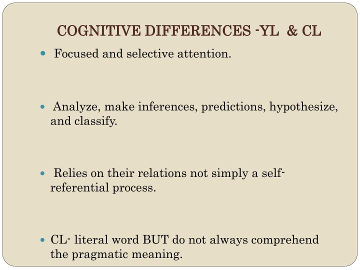 COGNITIVE DIFFERENCES -YL  & CL