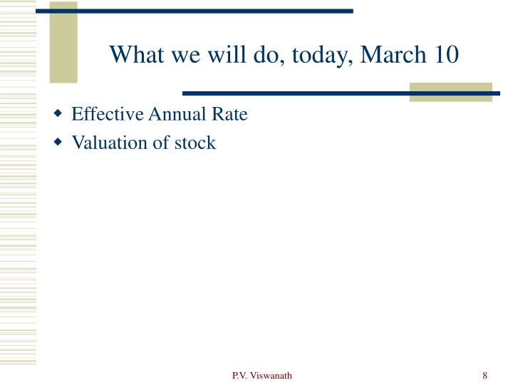 What we will do, today, March 10