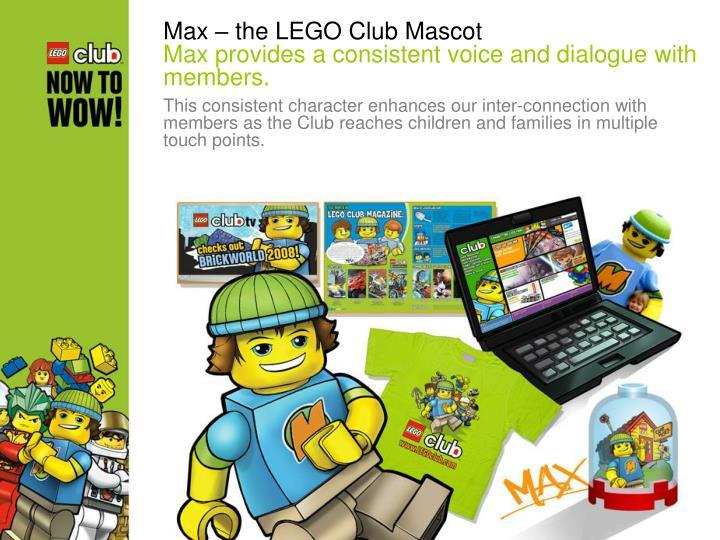 Max – the LEGO Club Mascot