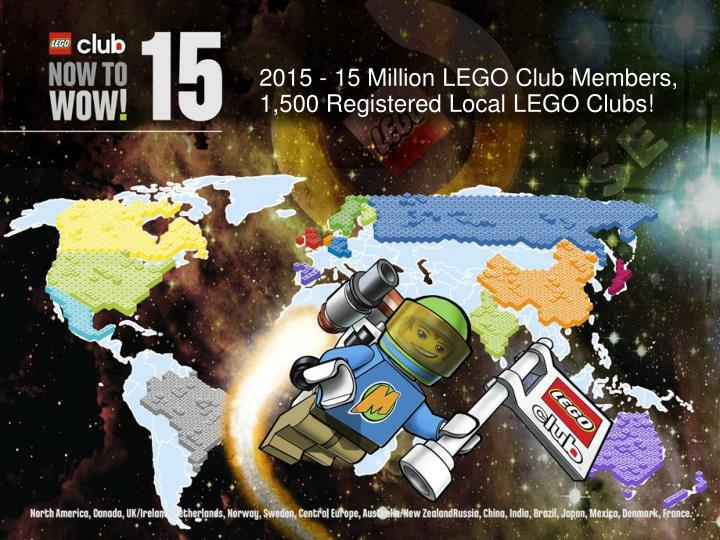 2015 - 15 Million LEGO Club Members,