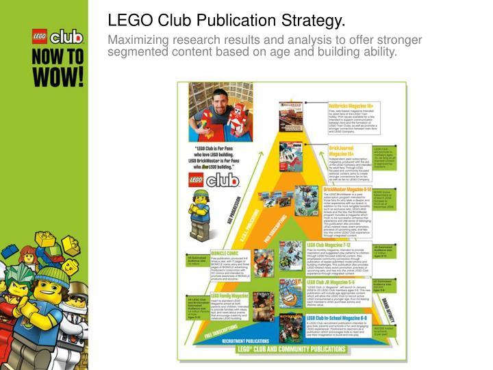 LEGO Club Publication Strategy.