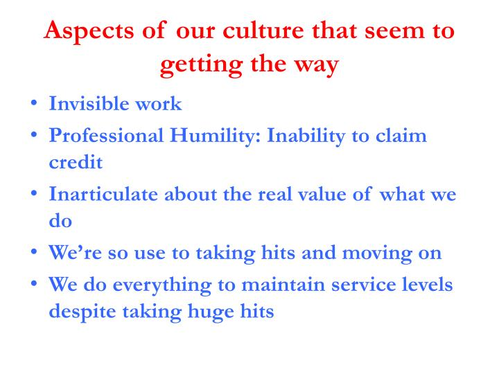 Aspects of our culture that seem to getting the way