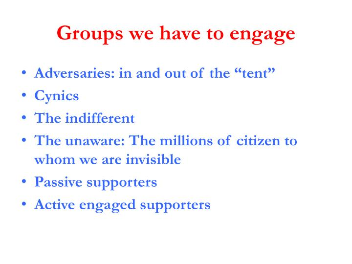 Groups we have to engage