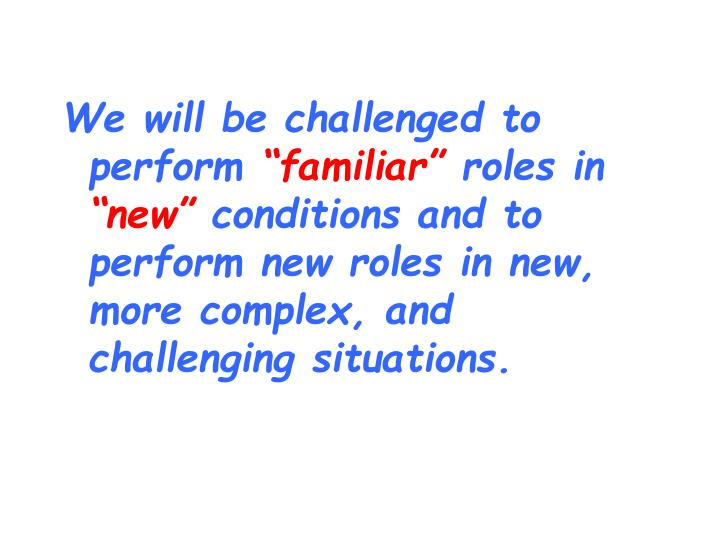 We will be challenged to perform