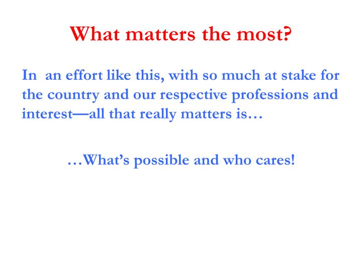 What matters the most?