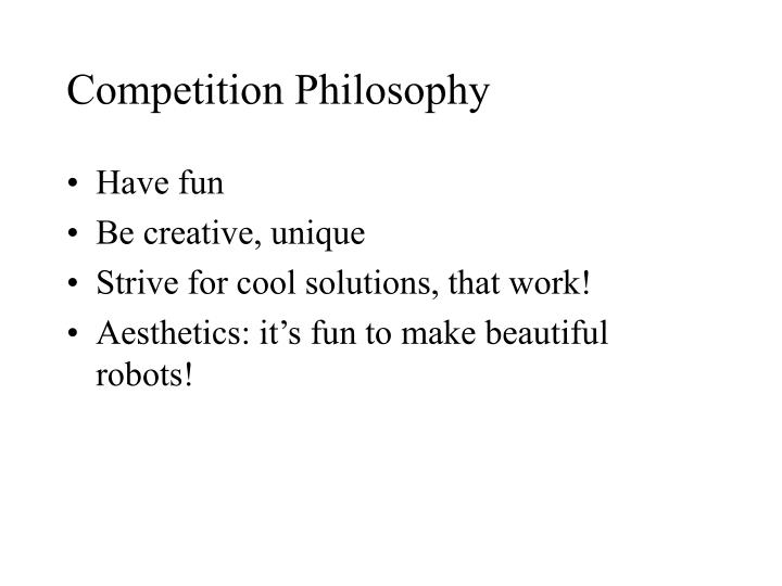 Competition Philosophy