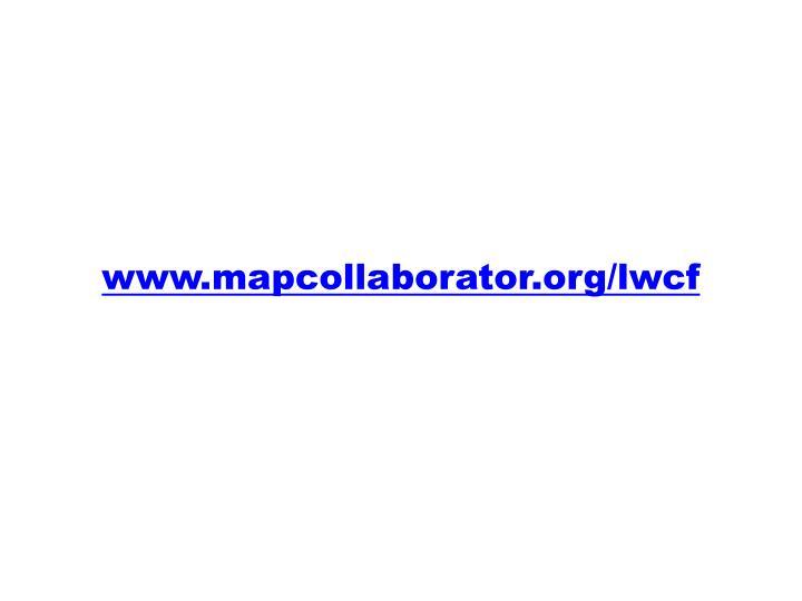 www.mapcollaborator.org/lwcf