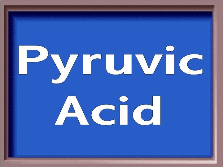 Pyruvic