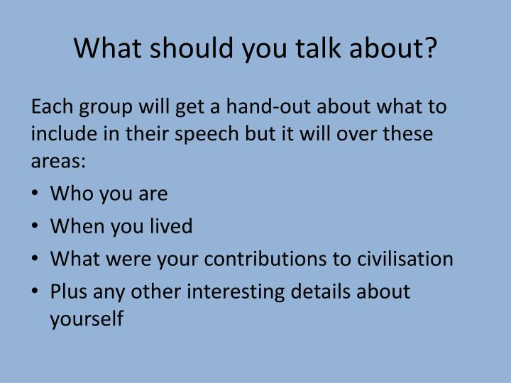 What should you talk about?