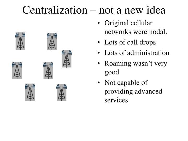Centralization – not a new idea