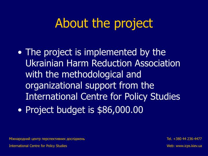 The project is implemented by the Ukrainian Harm Reduction Association with the methodological and organizational support from the International Centre for Policy Studies