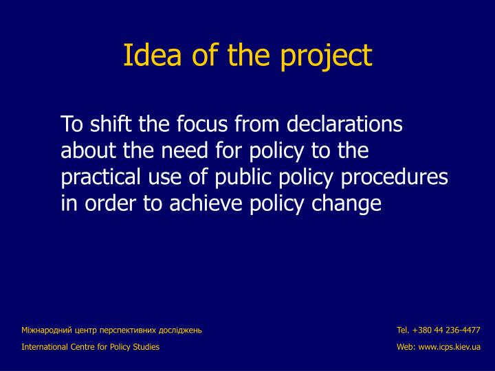 To shift the focus from declarations about the need for policy to the practical use of public policy procedures in order to achieve policy change