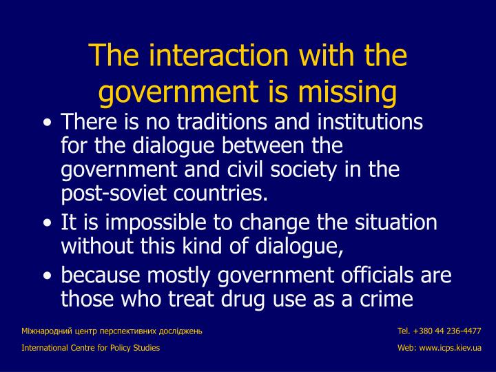 There is no traditions and institutions for the dialogue between the government and civil society in the post-soviet countries.