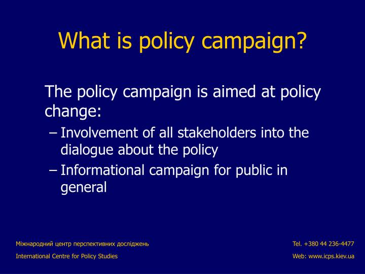 The policy campaign is aimed at policy change: