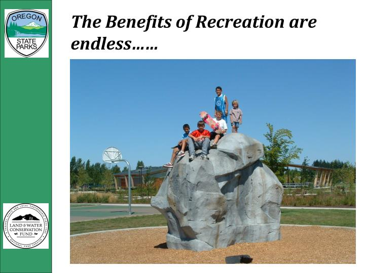 The Benefits of Recreation are endless……