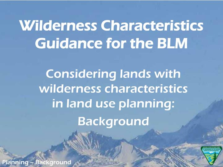 Considering lands with wilderness characteristics in land use planning background