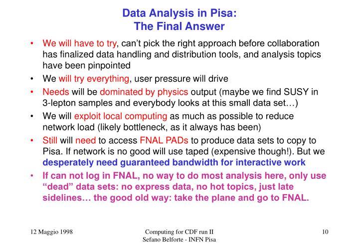 Data Analysis in Pisa: