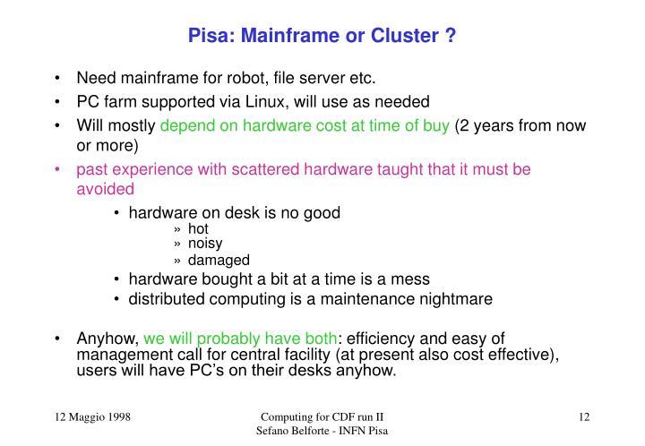 Pisa: Mainframe or Cluster ?