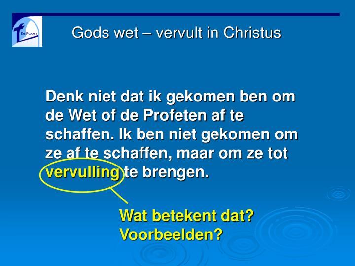 Gods wet – vervult in Christus
