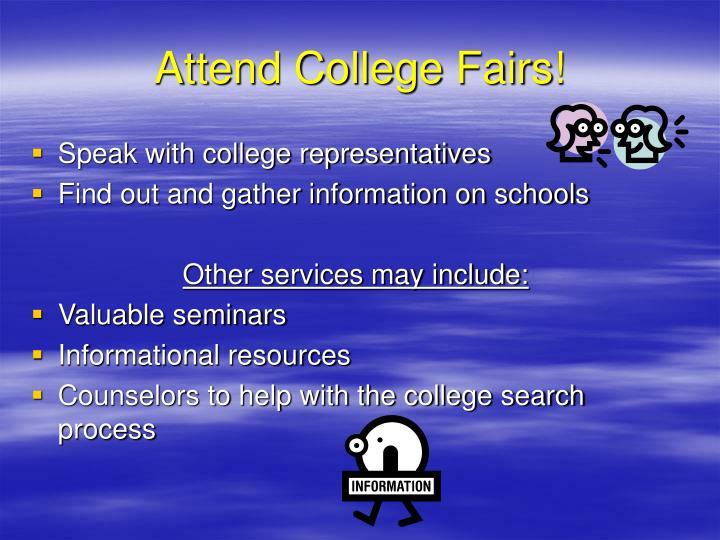 Speak with college representatives