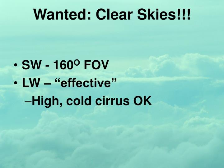 Wanted: Clear Skies!!!