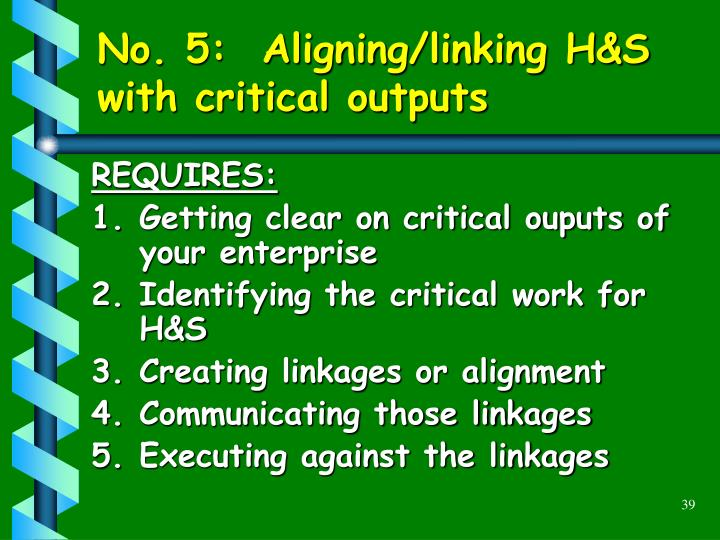 No. 5:  Aligning/linking H&S with critical outputs