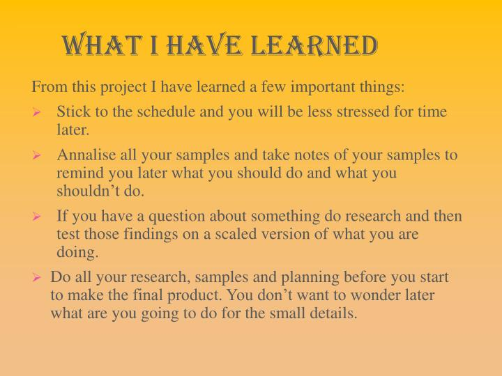 What I have Learned