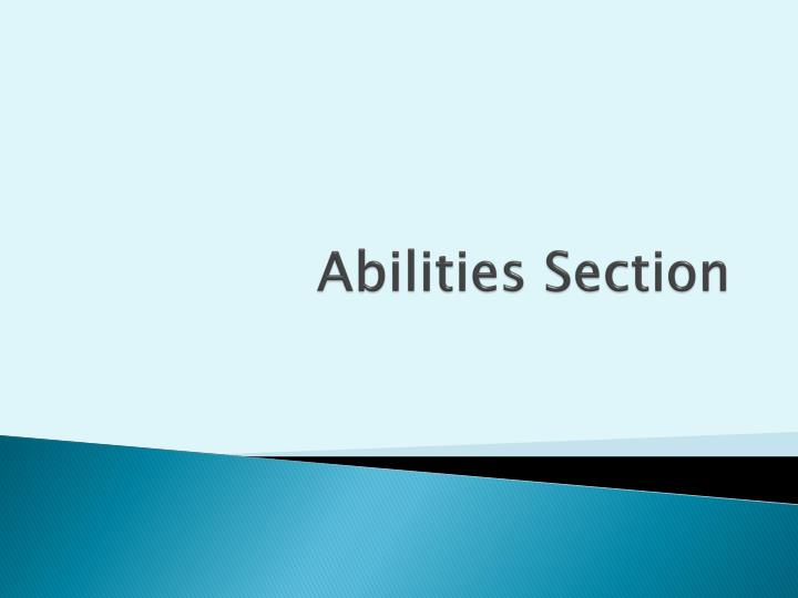 Abilities Section