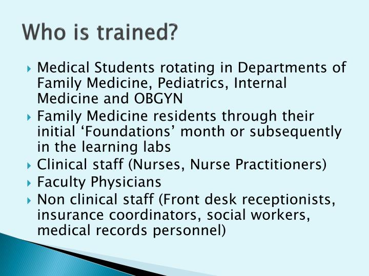 Who is trained?