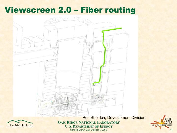 Viewscreen 2.0 – Fiber routing