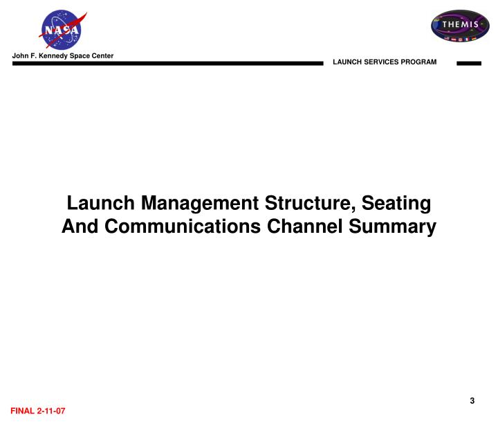 Launch Management Structure, Seating