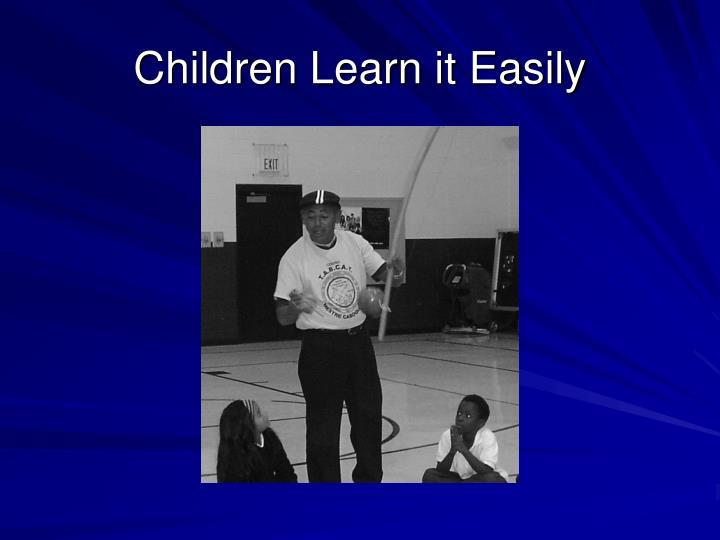 Children Learn it Easily