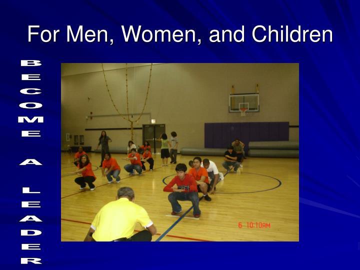 For Men, Women, and Children