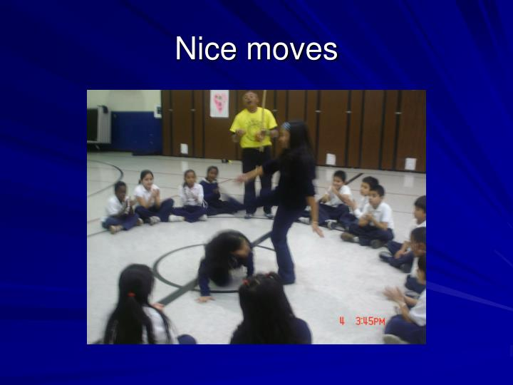 Nice moves