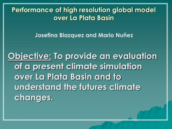 Performance of high resolution global model over La Plata Basin