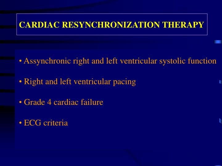 CARDIAC RESYNCHRONIZATION THERAPY