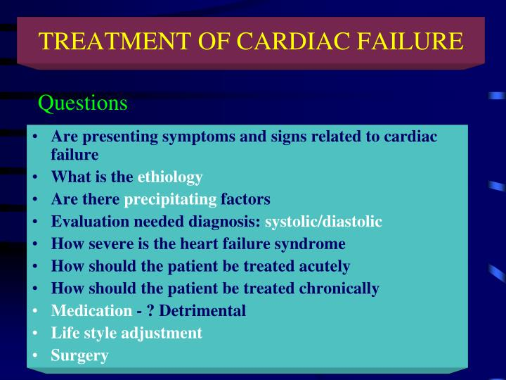 TREATMENT OF CARDIAC FAILURE