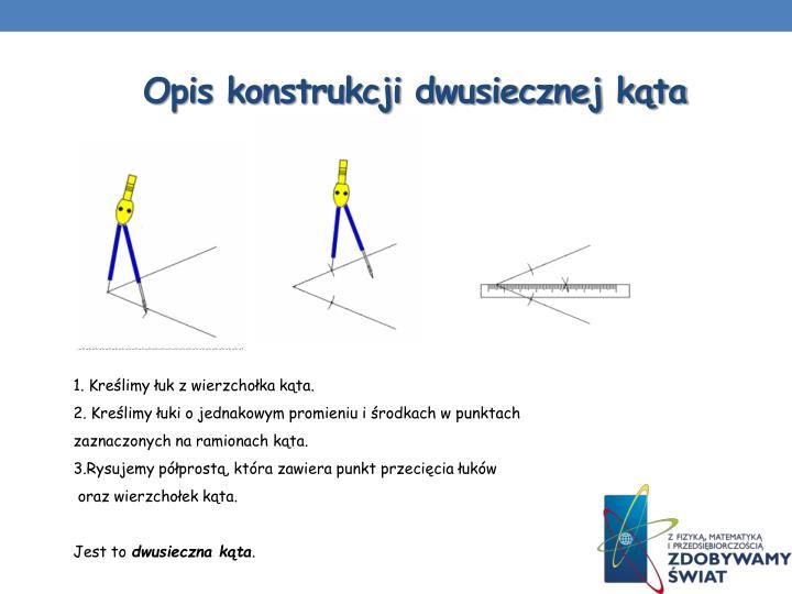 Opis konstrukcji dwusiecznej kąta
