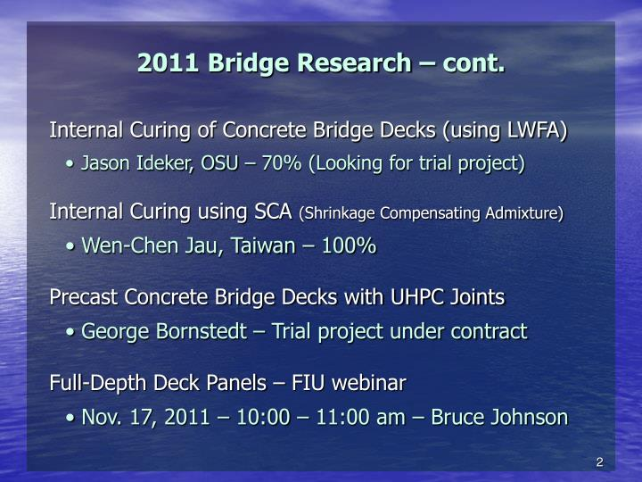 2011 Bridge Research – cont.