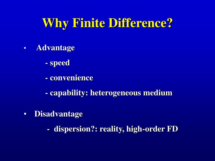 Why Finite Difference?