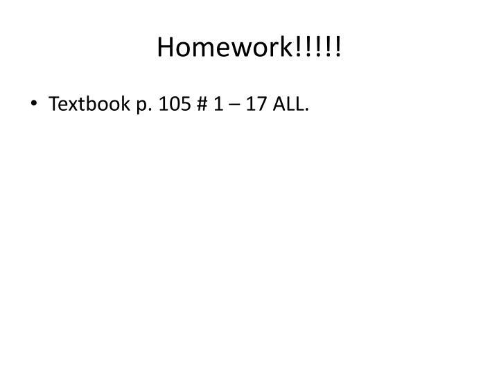 Homework!!!!!