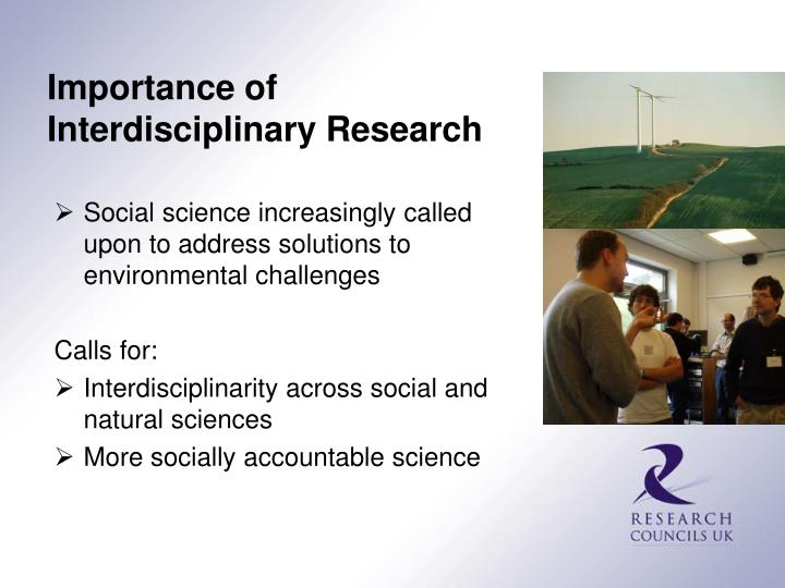 Importance of                      Interdisciplinary Research